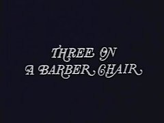 buttersidedown - SwedishErotica - Three on a Barber Chair